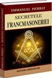 Secretele Francmasoneriei/Emmanuel Pierrat
