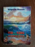 Yin - Yang, secrete si retete - Gregorian Bivolaru / R8P3S