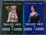 Constantin Gane - Trecute vieți de doamne și domnițe (2 vol.; ed. a 7-a)