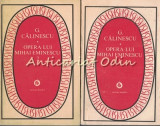 Opera Lui Mihai Eminescu I, II - George Calinescu
