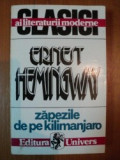 ZAPEZILE DE PE KILIMANJARO - ERNEST HEMINGWAY