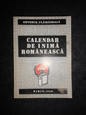 ANTONIE PLAMADEALA - CALENDAR DE INIMA ROMANEASCA (1988) foto