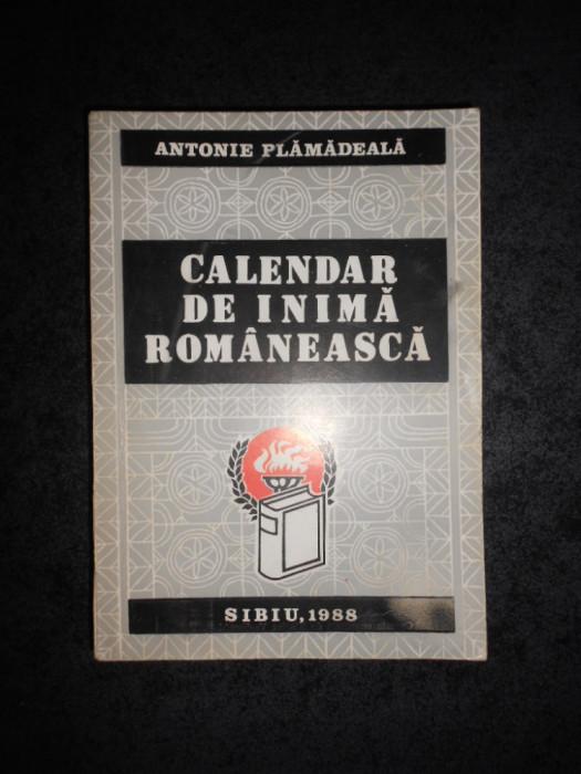 ANTONIE PLAMADEALA - CALENDAR DE INIMA ROMANEASCA (1988)