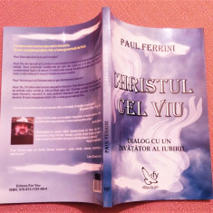 Christul Cel Viu. Dialog Cu Un Invatator Al Iubirii - Paul Ferrini