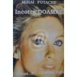 Incotro Doamne - roman psihologic si de dragoste