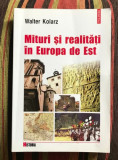 Mituri si realitati in Europa de Est  / Walter Kolarz