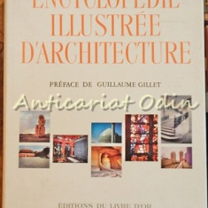 Encyclopedie Illustree D'Architecture - Guillaume Gillet, 1964