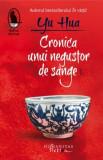 Cronica unui negustor de sange - Yu Hua