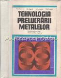 Tehnologia Prelucrarii Metalelor - N. Atanasiu, Gh. Zgura, E. Ariesanu