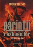 Parintii razboaielor/Eugen Statnic