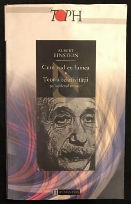 ALBERT EINSTEIN - CUM VAD EU LUME - TEORIA RELATIVITATII pe intelesu tuturor, 2000 foto