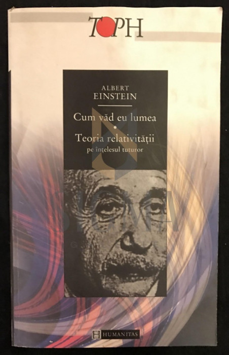 ALBERT EINSTEIN - CUM VAD EU LUME - TEORIA RELATIVITATII pe intelesu tuturor, 2000