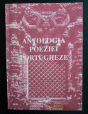 Dan Caragea (trad. & ed.) - Antologia poeziei portugheze (pref. Mihai Zamfir)