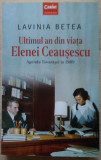 Lavinia Betea / ULTIMUL AN DIN VIATA ELENEI CEAUȘESCU 1989