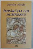 IMPARATIA LUI DUMNEZEU de NARCISA NECULA , 2013