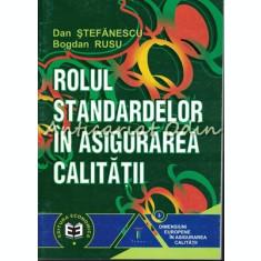 Rolul Standardelor In Asigurarea Calitatii - Dan Stefanescu, Bogdan Rusu
