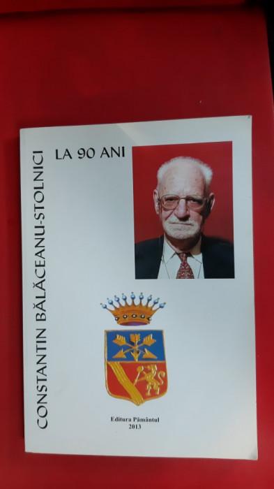 Constantin Bălăceanu – Stolnici la 90 de ani