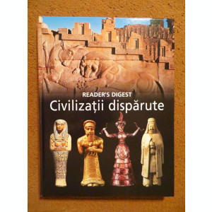 CIVILIZATII DISPARUTE - Reader's Digest, stare: NOUĂ!