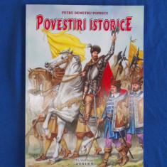 PETRU DEMETRU POPESCU - POVESTIRI ISTORICE , ILUSTRATII GABRIEL POENARU , 2011