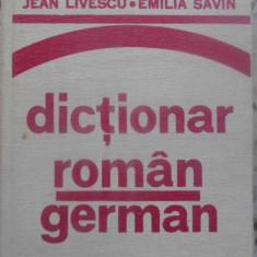 DICTIONAR ROMAN-GERMAN - JEAN LIVESCU, EMILIA SAVIN