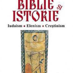 Biblie si istorie. Iudaism, elenism, crestinism  -  Baslez Marie-Francoise