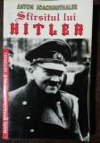 SFARSITUL LUI HITLER - ANTON JOACHIMSTHALER