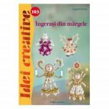 Ingerasi din margele, Editura Casa