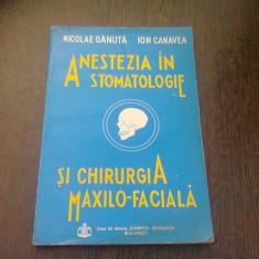 ANESTEZIA IN STOMATOLOGIE SI CHIRURGIA MAXILO-FACIALA - NICOLAE GANUTA