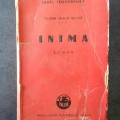 IONEL TEODOREANU - TUDOR CEAUR ALCAZ. INIMA cu autograful si dedicatia autorului