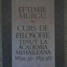CURS DE FILOSOFIE TINUT LA ACADEMIA MIHAILEANA(1834-35; 1835-36) - EFTIMIE MURGU