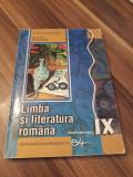 LIMBA SI LITERATURA ROMANA CLASA IX ION DUNA/RALUCA DUNA EDITURA DIDACTICA 2017