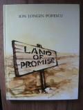 ION LONGIN POPESCU - LAND OF PROMISE ( cu autograf ) - 1986
