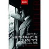 Adolf Hitler. Insemnari intime si politice (volumul 1) - Adolf Hitler, Francois Delpla