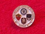 Insigna fotbal CFR CLUJ,AS ROMA,CHELSEA,BORDEAUX (Champions League 2008/2009)