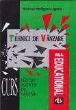 BUSINESS INTELLIGENCE AGENCY - TEHNICI DE VANZARE (CURS  PT AGENTII DE VANZARI)