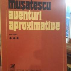 Aventuri aproximative, vol. 3 – Vlad Musatescu