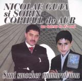 CD Manele: Nicolae Guta si Sorin Copilul de aur - Sunt smecher numarul unu