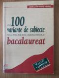 CELE 100 VARIANTE DE SUBIECTE BACALAUREAT