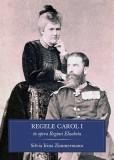 Regele Carol I în opera Reginei Elisabeta