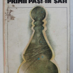 PRIMII PASI IN SAH-ELISABETA POLIHRONIADE,TIBERIU RADULESCU,BUC.1982
