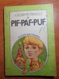 """Carte pentru copii - """" pif- paf-puf """"  de cezar petrescu - din anul 1983"""