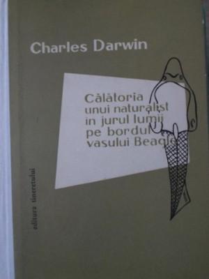 CALATORIA UNUI NATURALIST IN JURUL LUMII PE BORDUL VASULUI BEAGLE-CHARLES DARWIN foto