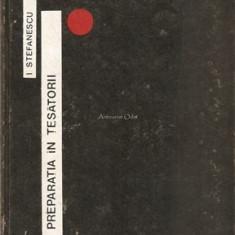 Preparatia In Tesatorii - Ioan Stefanescu