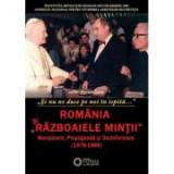 Romania si razboaiele mintii. Manipulare, propaganda si dezinformare (1978-1989). Si nu ne duce pe noi in ispita… - Florian Banu