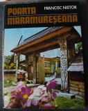 Francisc Nistor - Poarta maramureșeană (text: rom, franceză, germ., span., rusă)