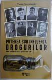 PUTEREA SUB INFLUENTA DROGURILOR - MARI DROGURI DE STAT SI DOCTORII LOR de TANIA CRASNIANSKI , 2018