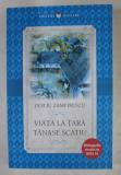 VIATA LA TARA TANASE SCATIU de DUILIU ZAMFIRESCU , 2018