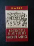 N. A. KUN - LEGENDELE SI MITURILE GRECIEI ANTICE