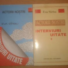 Eva Sirbu (autograf) - Actorii nostri - Interviuri uitate (2 vol.), (1995, 1999)