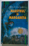 Mihail Bulgakov - Maestrul și Margareta (Humanitas, 2003; trad. Natalia Radovici